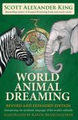 World Animal Dreaming - Revised & Expanded Edition by Scott Alexander King